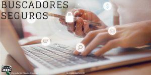 buscadores seguros y privacidad de los datos. Consulta de Claudia Cardona