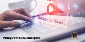 Descargar vídeos de Facebook gratis