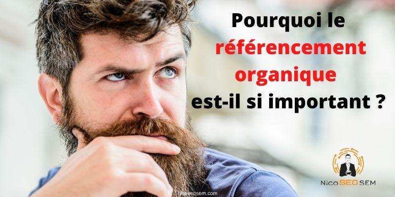 Pourquoi le référencement organique est-il si important ?